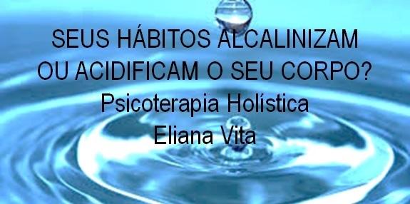 Seus hábitos alcalinizam ou acidificam o seu corpo